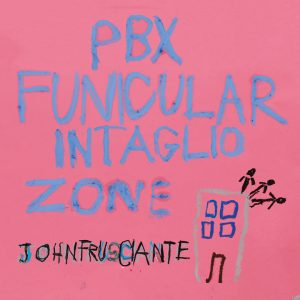 john_frusciante_pbx_funicular_intaglio_zone1